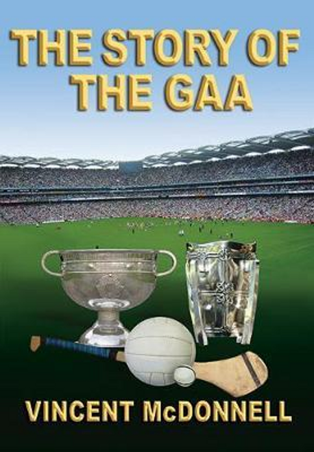 McDonnell, Vincent / The Story of the GAA (Large Paperback)