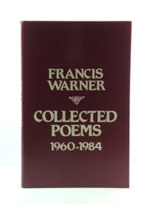 Warner, Francis - Collected Poems 1960-1984 - HB - 1985