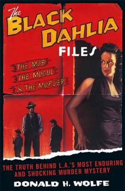 Wolfe, Donald H. / The Black Dahlia Files (Large Paperback)