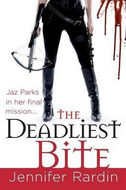 Rardin, Jennifer / The Deadliest Bite : Jaz Parks series: book 8 (Large Paperback)