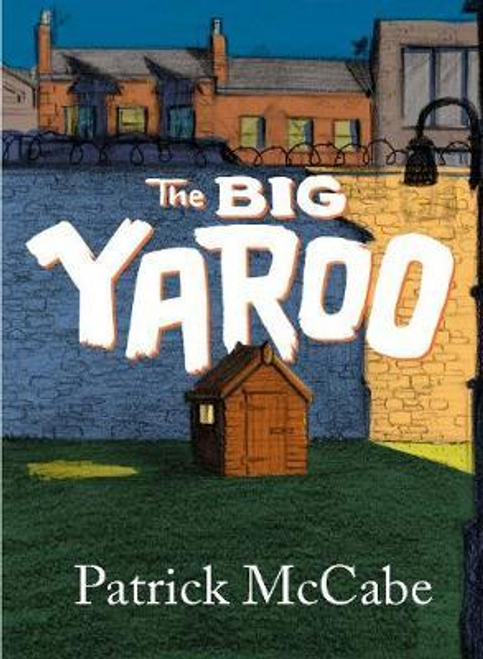 McCabe, Patrick / The Big Yaroo (Large Paperback)