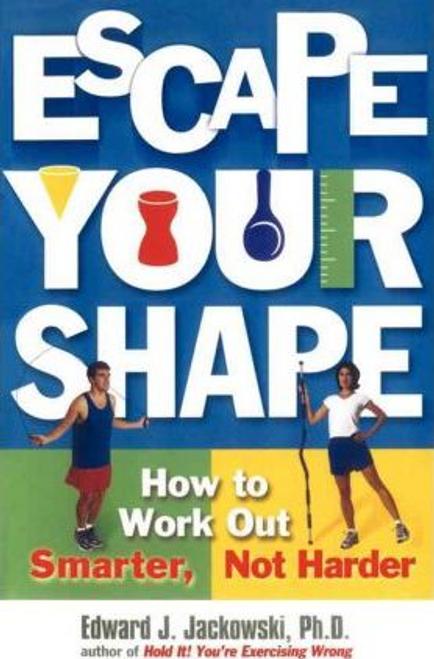 Jackowski, Edward J. / Escape Your Shape (Large Paperback)