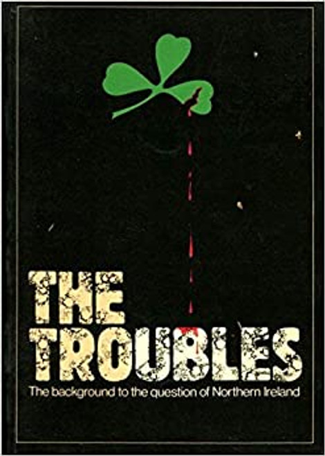 Downing, Tylor ( Editor) - The Troubles - PB - 1982 - ITV / Futura - 1982