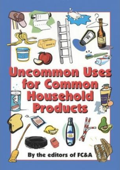Publishing, FC& A / Uncommon Uses for Common Household Products (Large Paperback)
