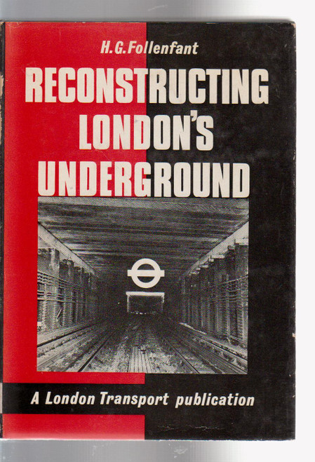 Follenfant, H.G - Reconstructing London's Underground - HB - 1975 - with  map