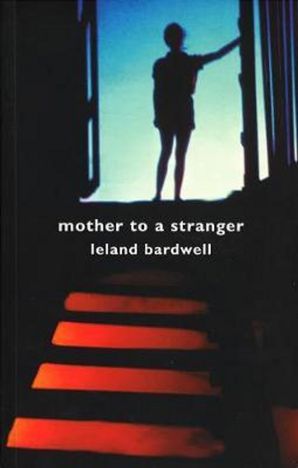Bardwell, Leland / Mother to a Stranger (Large Paperback)