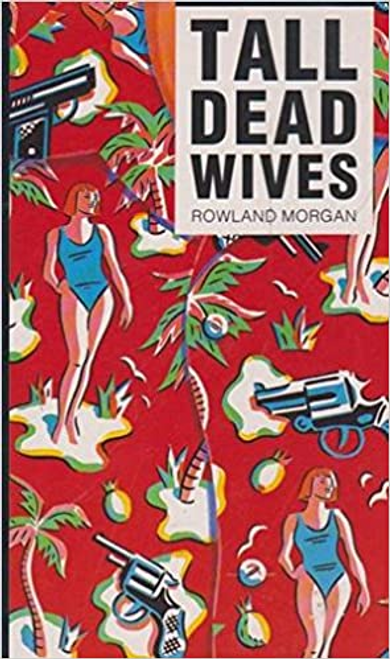 Morgan, Rowland / Tall Dead Wives (Large Paperback)