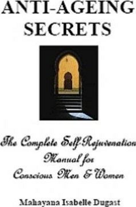 Dugast, Mahayana Isabelle / Anti-ageing Secrets (Large Paperback)
