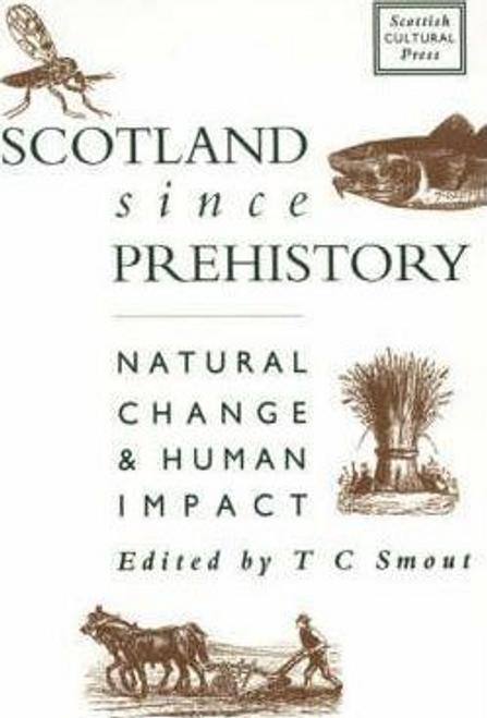 Smout, T. C. / Scotland Since Prehistory (Large Paperback)