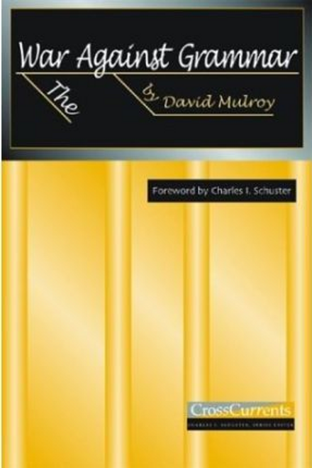 Mulroy, David / The War against Grammar (Large Paperback)