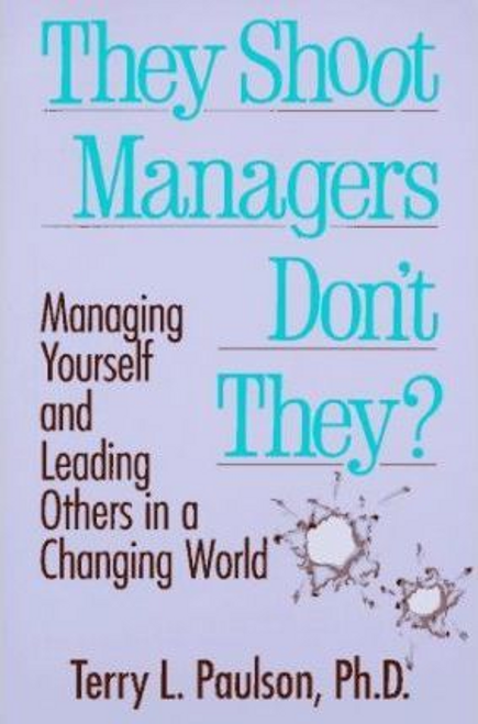 Paulson, Terry L. / They Shoot Managers Don't They? (Large Paperback)