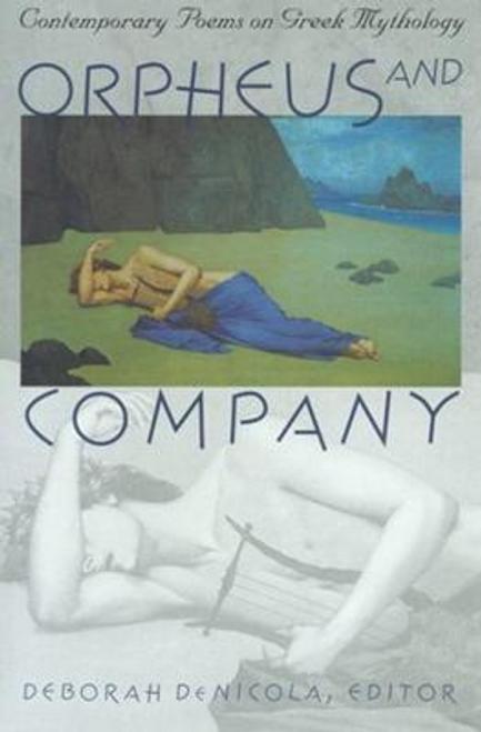 De Nicola, Deborah / Orpheus and Company - Contemporary Poems on Greek Mythology (Large Paperback)