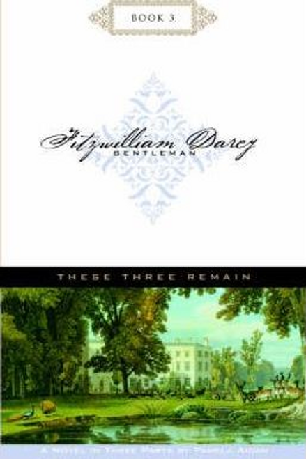 Aidan, Pamela / These Three Remain; Fitzwilliam Darcy, Gentleman, Book Three (Large Paperback)