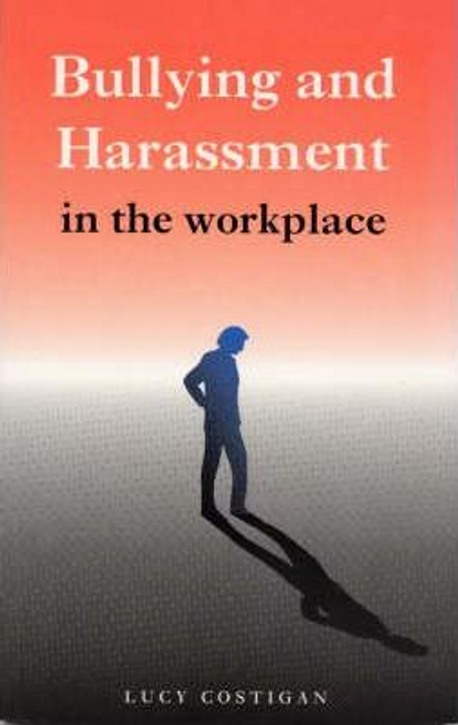 Costigan, Lucy / Bullying and Harassment in the Workplace (Large Paperback)