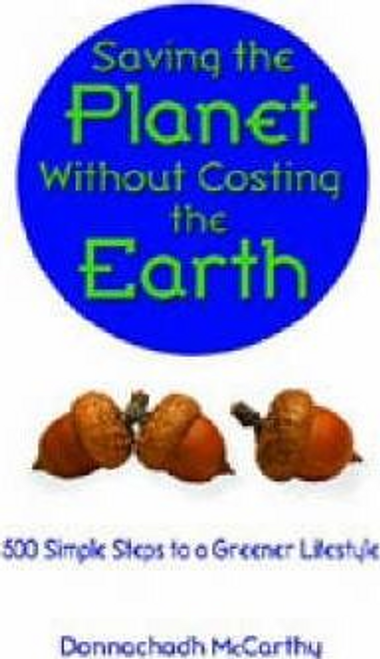 McCarthy, Donnachadh / Saving the Planet without Costing the Earth (Large Paperback)