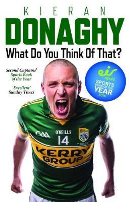 Donaghy, Kieran / What Do You Think of That? : My Autobiography