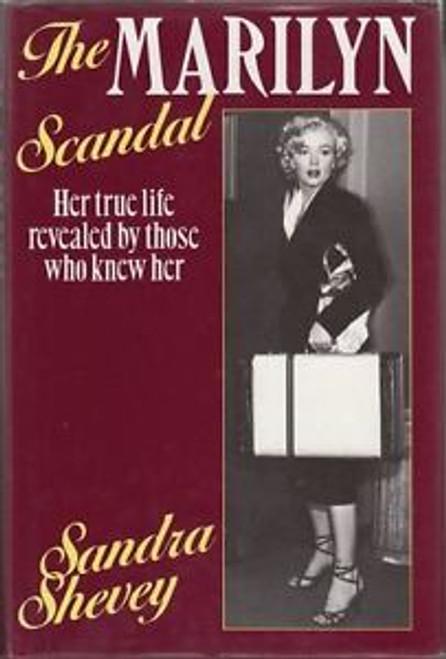 Shevey, Sandra - The Marilyn Scandal : Her True Life Revealed - HB - 1987