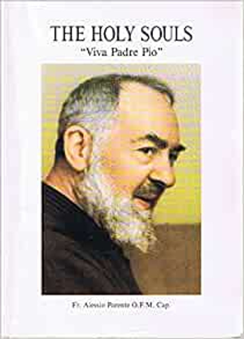 Parente, Alessio - The Holy Souls - Viva Padre Pio - PB - SIGNED 1st Edition 1988