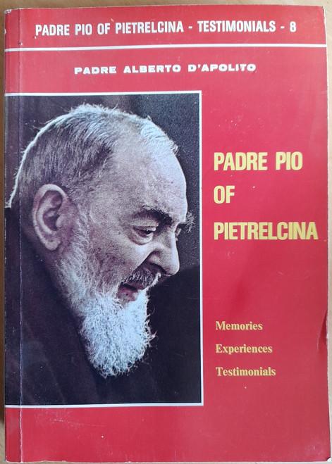 D'Apolito, Alberto - Padre Pio of Pietrelcina : Memories, Experiences Testimonials - PB - 2nd ED 1983 ( ORIGINALLY 1978)