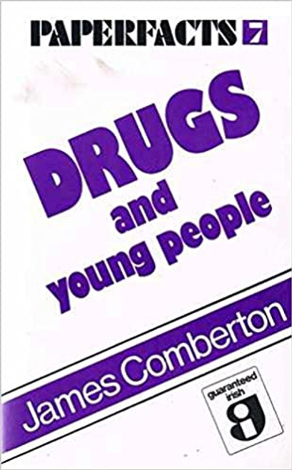Comberton, James - Drugs and Young People - PB - Paperfacts 1982 - Vintage