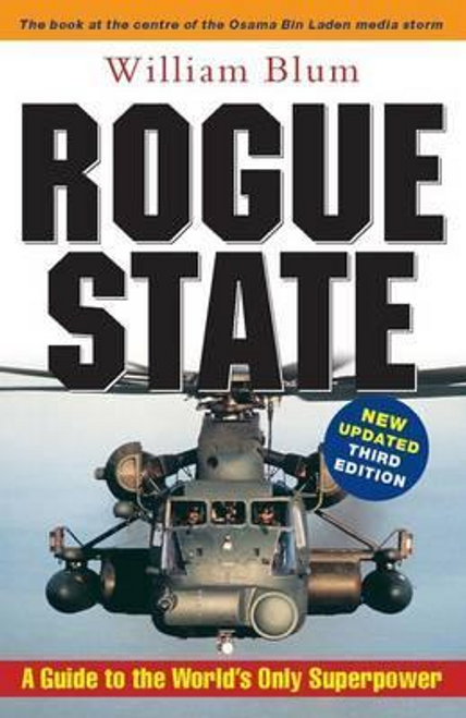 Blum, William / Rogue State : A Guide to the World's Only Superpower