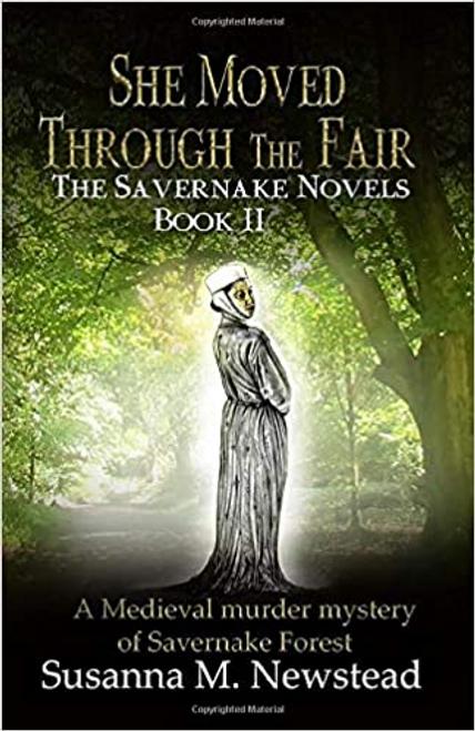 Newstead, Susanna M. / She Moved Through the Fair: The Savernake Novels Book II