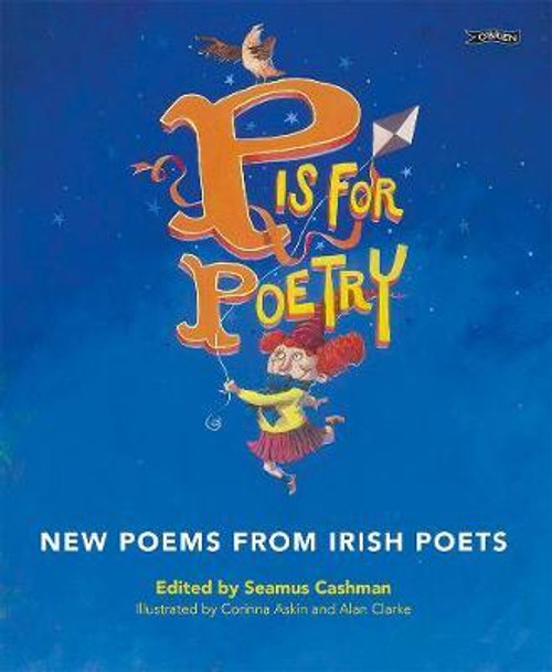 Cashman, Seamus - P is For Poetry : Poems From Irish Poets - PB , O'Brien Press - BRAND NEW