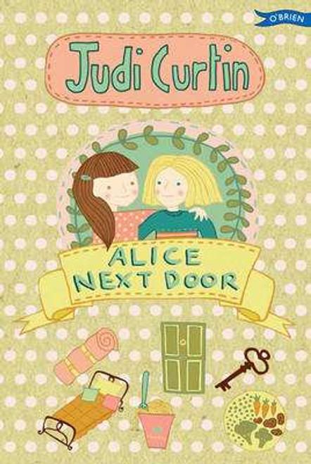 Curtin, Judi - Alice Next Door ( Alice & Megan Series Book 1) - BRAND NEW