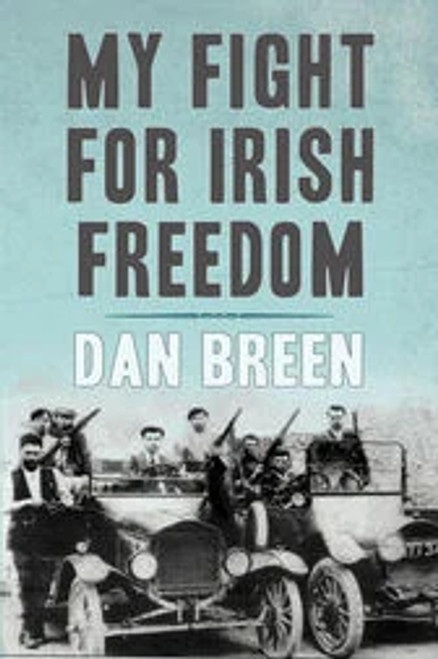 Breen, Dan - My Fight For Irish Freedom- PB - BRAND NEW