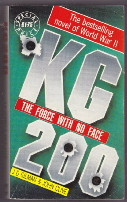 Gilman, J. D. / KG 200 : The Force with No Face