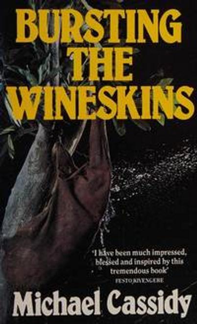 Cassidy, Michael / Bursting the Wineskins
