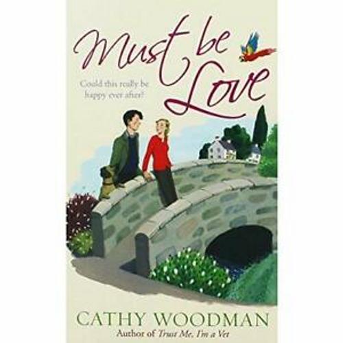 Woodman, Cathy / Must Be Love