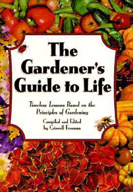 Freeman, Criswell / The Gardener's Guide to Life