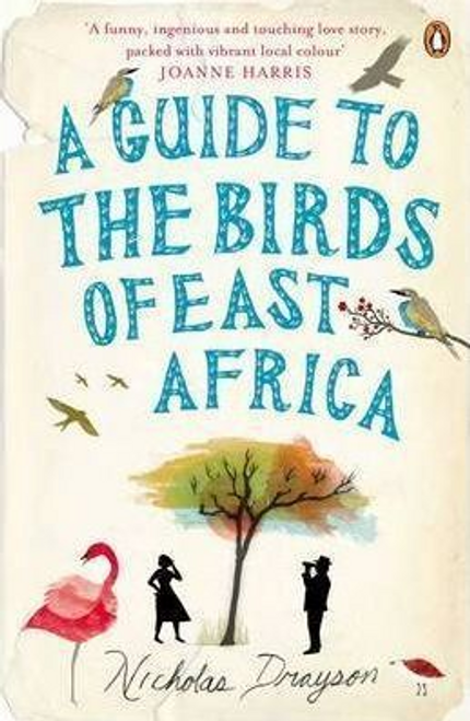 Drayson, Nicholas / A Guide to the Birds of East Africa