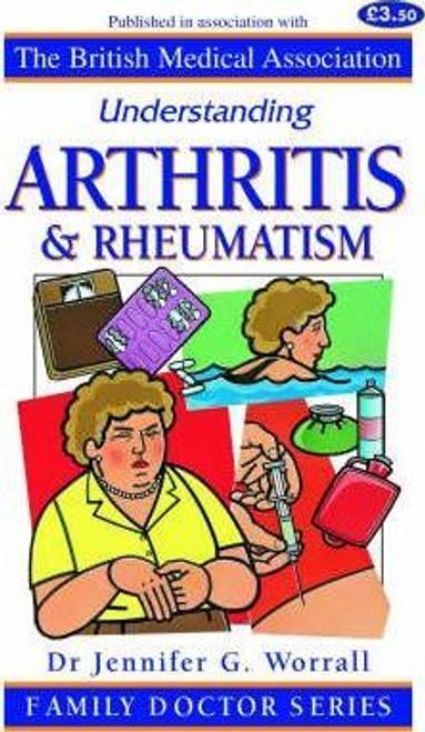 Worrall, Jennifer G. / Understanding Arthritis and Rheumatism