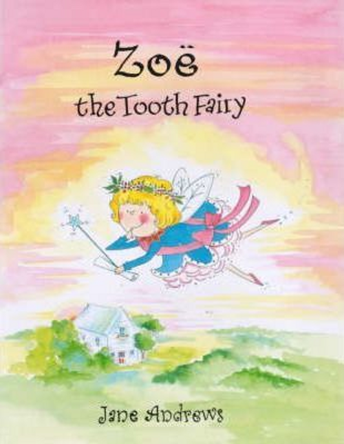 Andrews, Jane / Zoe the Tooth Fairy (Children's Picture Book)