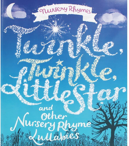 Rhymes, Nursery / Twinkle, Twinkle Little Star And Other Nursery Rhyme Lullabies (Children's Picture Book)
