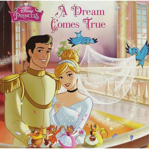 Disney princess: A dream comes true (Children's Picture Book)
