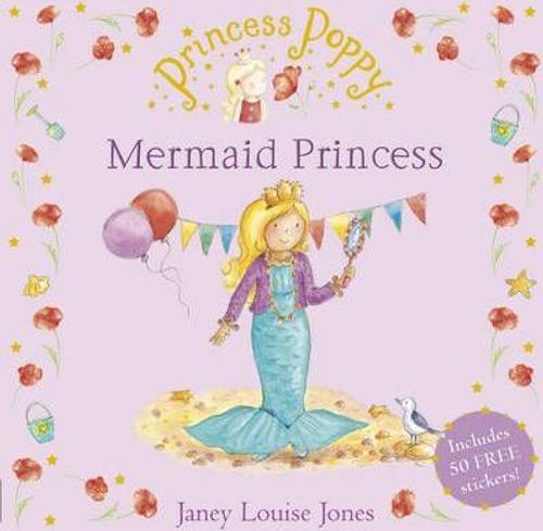 Jones, Janey Louise / Princess Poppy : Mermaid Princess (Children's Picture Book)