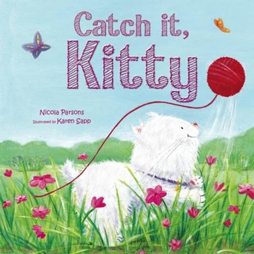 Parsons, Nicola / Catch it, Kitty! (Children's Picture Book)