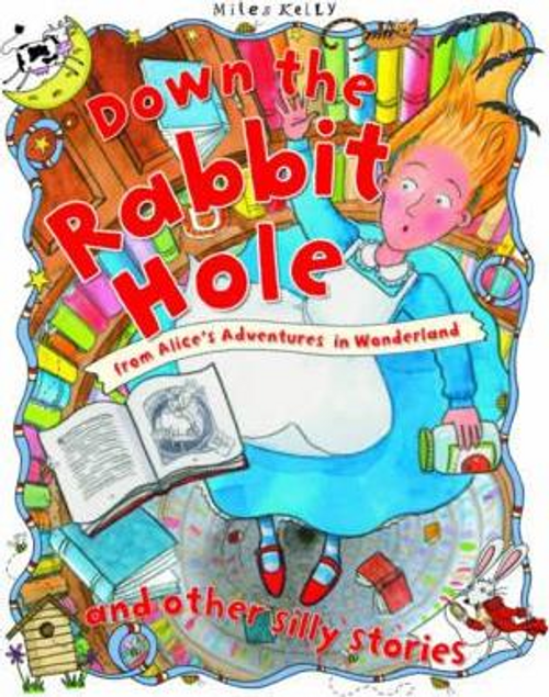 Kelly, Miles / Down the Rabbit Hole and other Silly Stories (Children's Picture Book)