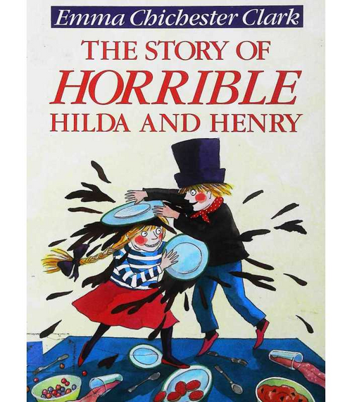 Clark, Emma Chichester / The Story of Horrible Hilda and Henry (Children's Picture Book)
