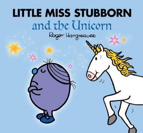 Hargreaves, Roger / Little Miss Stubborn and the Unicorn (Children's Picture Book)
