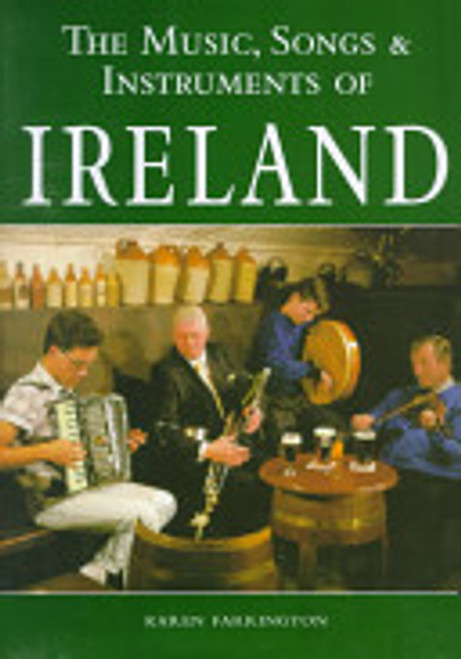Farrington, Karen - The Music, Songs and Instruments of Ireland - HB - 1998