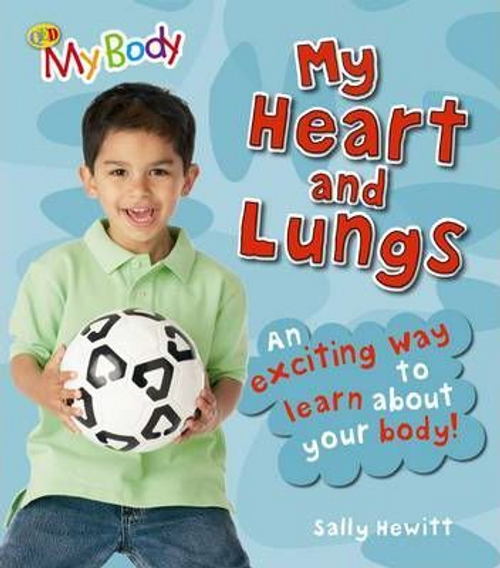 Hewitt, Sally / My Heart and Lungs (Children's Picture Book)