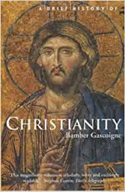 Gascoigne, Bamber - A Brief History of Christianity - PB - 2003 ( Originally 1977)
