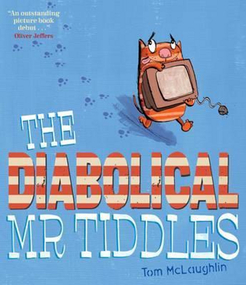 McLaughlin, Tom / The Diabolical Mr Tiddles (Children's Picture Book)