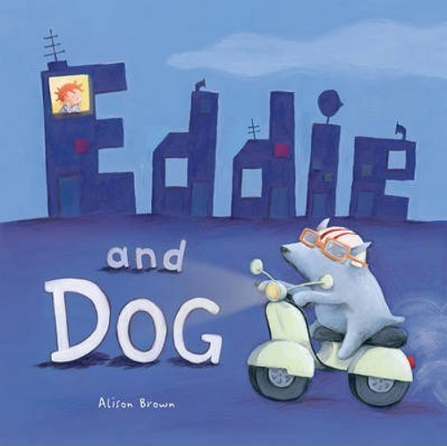 Brown, Alison / Eddie and Dog (Children's Picture Book)