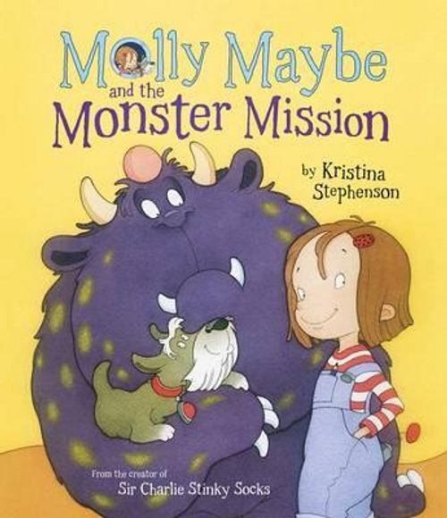 Stephenson, Kristina / Molly Maybe and the Monster Mission (Children's Picture Book)