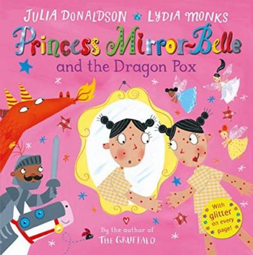 Donaldson, Julia / Princess Mirror-Belle and the Dragon Pox (Children's Picture Book)